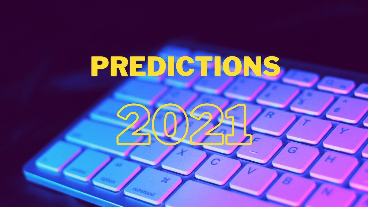 Predictions 2021: COVID-19 Threats and Ransomware Continue to Take Center Stage