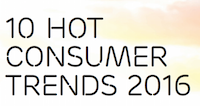 Hot consumers trends for 2016 and beyond